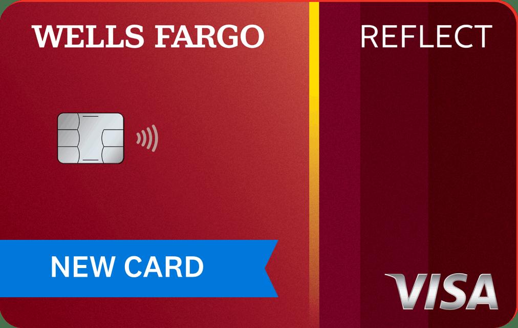 Wells Fargo Reflect℠ Card