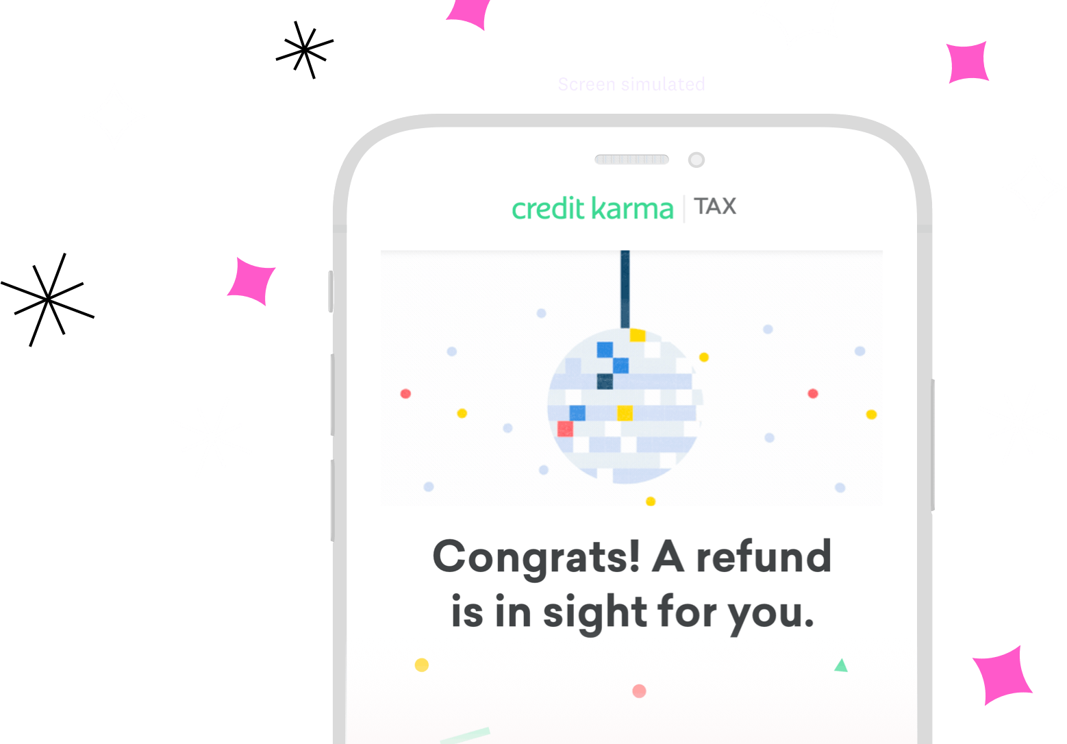 "Credit Karma Tax on phone with disco ball and text of ""Congrats! A refund is in sight for you."""